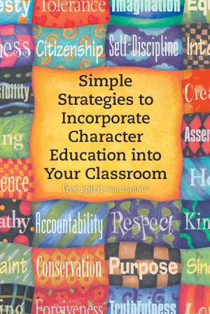 Simple Strategies to Incorporate Character Education into Your Classroom